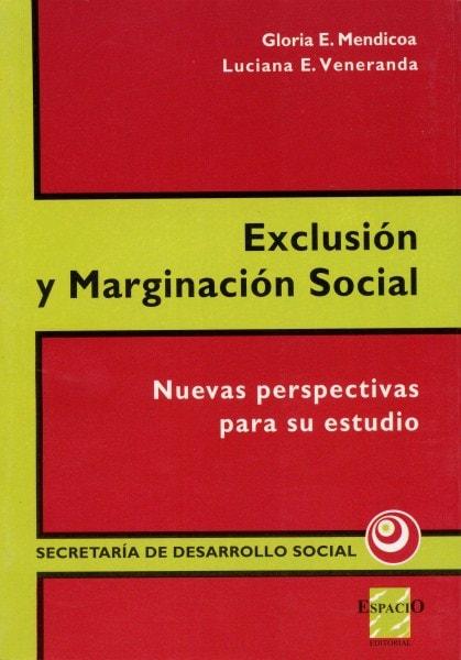 Exclusión y marginación social. Nuevas perspectivas para su estudio - Gloria Mendicoa - 9508020989