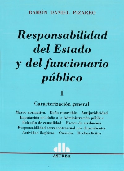 Libro: Responsabilidad del estado y del funcionario público tomo I - II - Autor: Ramon Daniel Pizarro - Isbn: 9789877060089