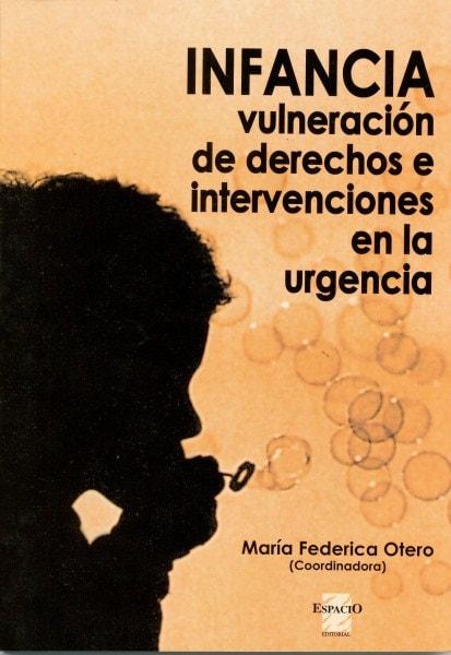 Infancia vulneración de derechose intervenciones en la urgencia  - María Federica Otero - 9508021799