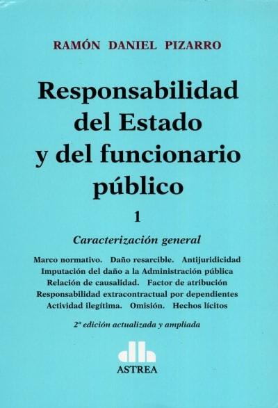 Responsabilidad del estado y del funcionario público. Tomo i y ii. Caracterización general. áMbitos específicos. Reparación del daño - Ramón Daniel Pizarro - 9789877061024
