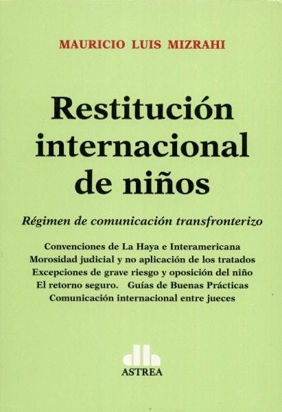 Restitución internacional de niños - Mauricio Luis Mizrahi - 9789877061376