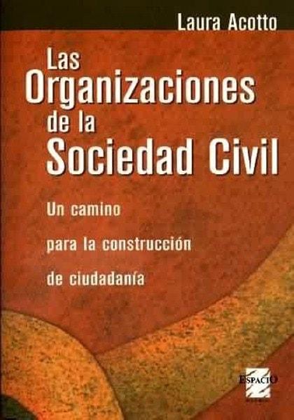 Las organizaciones de la sociedad civil. Un camino para la construcción de ciudadanía - Laura Acotto - 9508021608