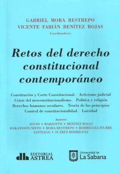 Retos del derecho constitucional contemporáneo - Gabriel Mora Restrepo - 9789585758278