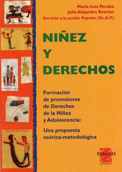Niñez y derechos. Formación de promotores de derechos de la niñez y una adolescencia: una teória-metodológica - María Inés Peralta - 9508021063