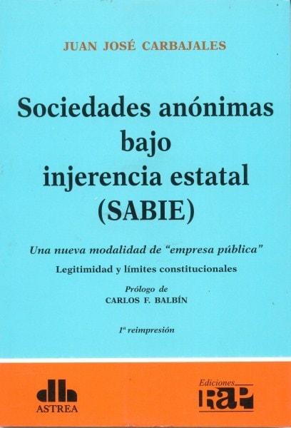 Sociedades anónimas bajo injerencia estatal (sabie) - Juan Jose Carbajales - 9789871313846