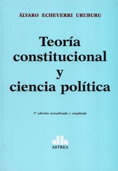 Teoría constitucional y ciencia política t.D. - álvaro Echeverri Uruburu - 9789585758285