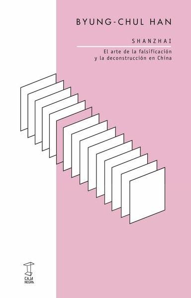 Shanzhai. El arte de la falsificación y la deconstrucción china - Byung-chul Han - 9789871622504