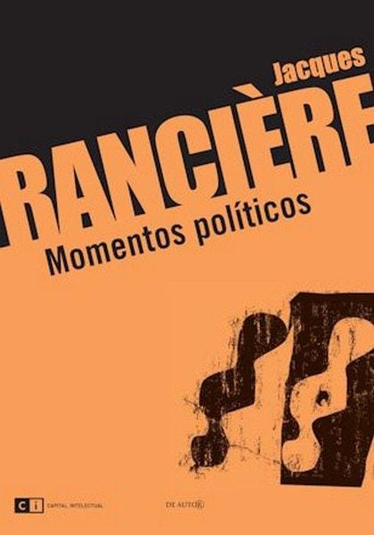 Momentos políticos - Jacques Ranciére - 9789876142618