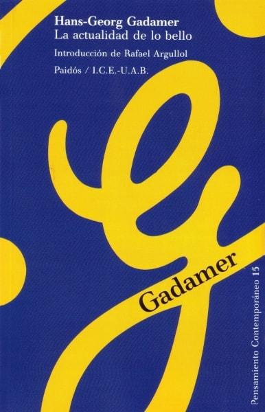 La actualidad de lo bello - Hans-georg Gadamer - 9789501290653