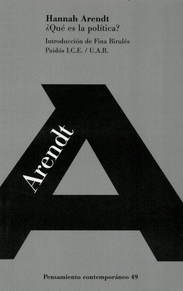 ¿qué es la política? - Hannah Arendt - 9789501251494