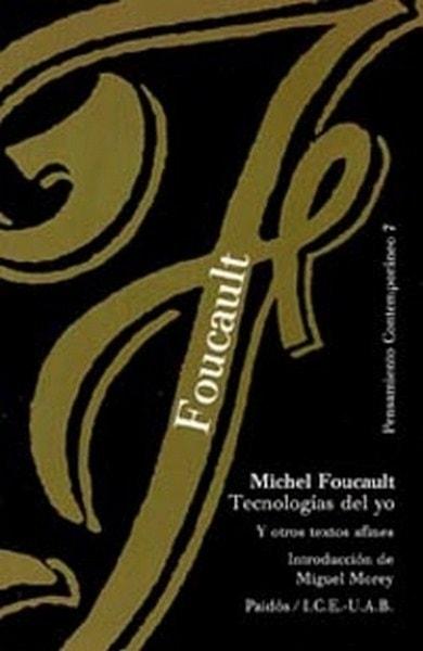 Tecnología del yo. Y otros textos afines - Michel Foucault - 9788475095585