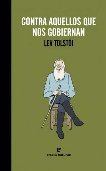 Contra aquellos que nos gobiernan - Lev Tolstói - 9788415217633