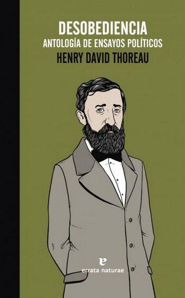 Desobediencia. Antología de ensayos políticos - Henry David Thoureau - 9788416544028