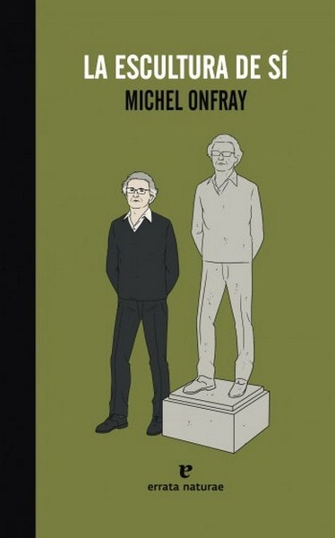 La escultura de sí - Michel Onfray - 9788415217817