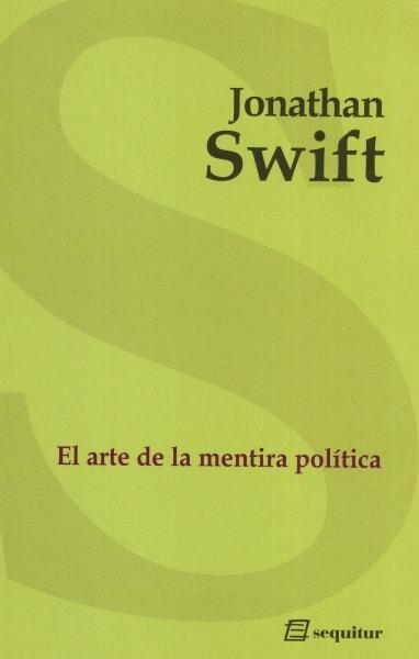 El arte de la mentira política - Jonathan Swift - 9788495363541