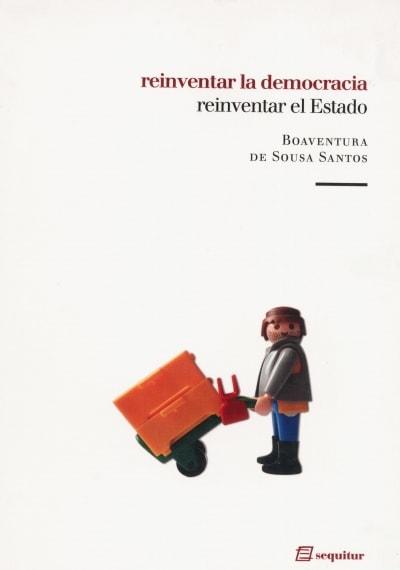 Reinventar la democracia. Reinventar el estado - Bonaventura de Sousa Santos - 9788495363527