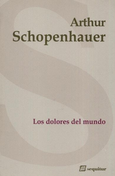 Los dolores del mundo - Arthur Shopenhauer - 9788495363947