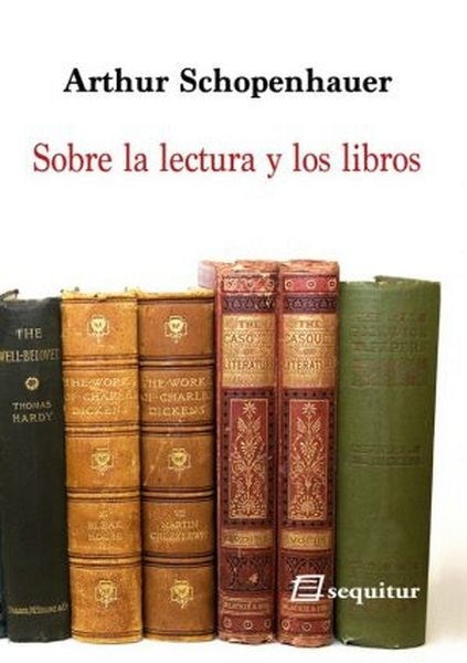 Sobre la lectura y los libros - Arthur Shopenhauer - 9788415707325
