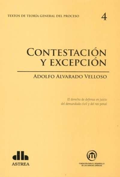 Textos de teoría general del proceso no. 4. Contestación y excepción - Adolfo Alvarado Velloso - 9789877060683