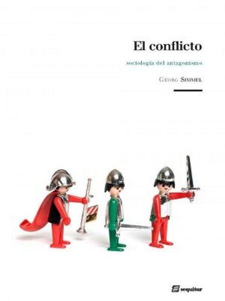 El conflicto. Sociología del antagonismo - Georg Simmel - 9788495363800