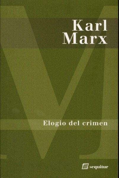 Elogio del crimen - Karl Marx - 9788495363824