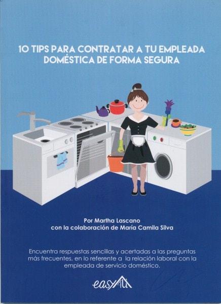 10 tips para contratar a tu empleada doméstica de forma segura - Martha Lascano - 9789584693969