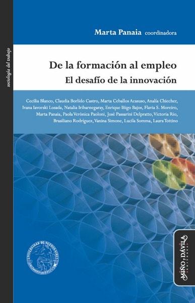 Libro: De la formación al empleo. El desafío de la innovación - Autor: Marta Panaia - Isbn: 8416467730