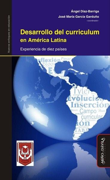 Libro: Desarrollo del curriculum en américa latina. Experiencia en diez países  - Autor: ángel Díaz-barriga - Isbn: 9788415295709