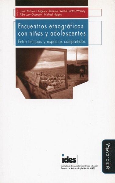 Libro: Encuentros etnográficos con niños y adolescentes. Entre tiempos y espacios compartidos - Autor: Diana Milstein - Isbn: 9788492613854