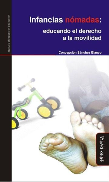 Libro: Infancias nómadas: educando el derecho a la movilidad - Autor: Concepción Sánchez Blanco - Isbn: 9788415295297