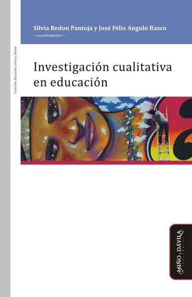 Libro: Investigación cualitativa en educación  - Autor: Silvia Rendon Pantoja - Isbn: 9788416467600