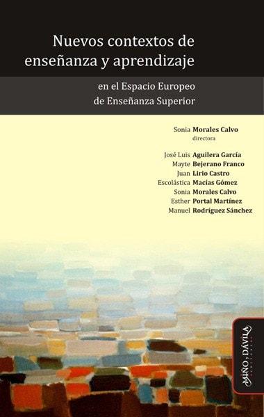 Libro: Nuevos contextos de enseñanza y aprendizaje en el espacio europeo de enseñanza superior - Autor: Sonia Morales Calvo - Isbn: 9788492613649