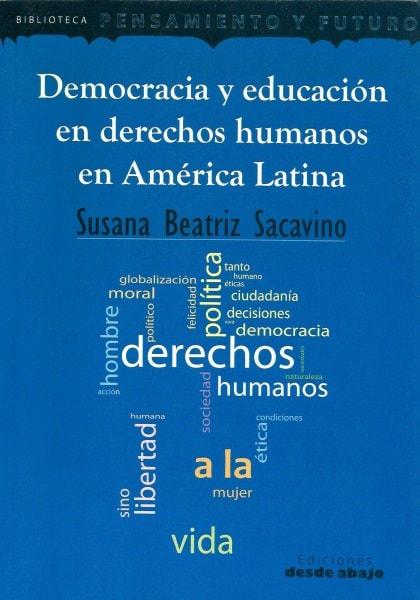 Libro: Democracia y educación en derechos humanos en américa latina - Autor: Susana Beatriz Sacavino - Isbn: 9789588454443