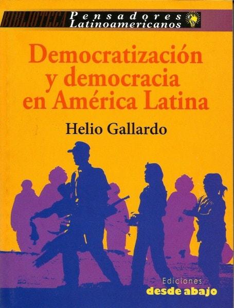 Libro: Democratización y democracia en américa latina - Autor: Helio Gallardo - Isbn: 9789588093741