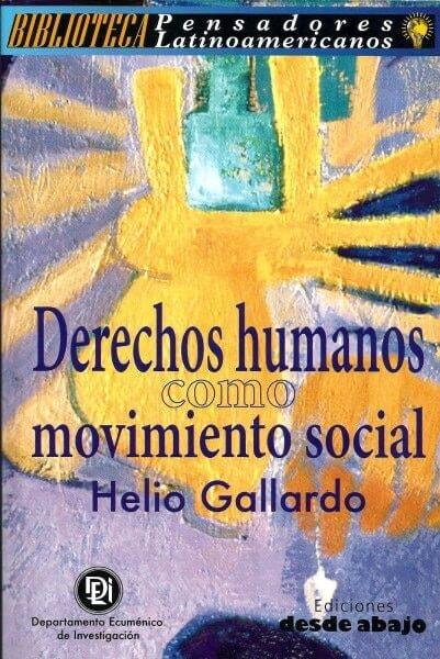 Libro: Derechos humanos como movimiento social - Autor: Helio Gallardo - Isbn: 9588093597