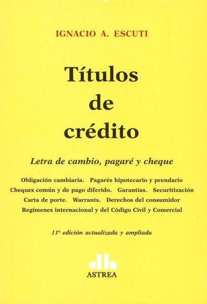 Títulos de crédito. Letra de cambio, pagaré y cheque - Ignacio A. Escuti - 9789877061086