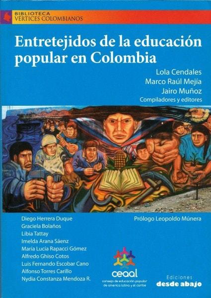 Libro: Entretejidos de la educación popular en colombia  - Autor: Lola Cedales - Isbn: 9789588454658