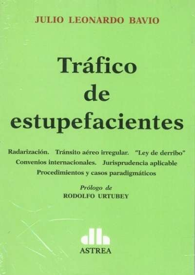 Tráfico de estupefacientes - Julio Leonardo Bavio - 9789877060393