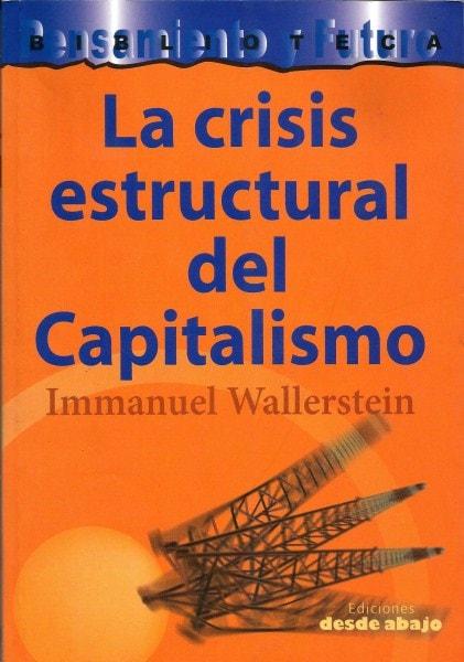 Libro: La crisis estructural del capitalismo - Autor: Immanuel Wallerstein - Isbn: 9789588093871