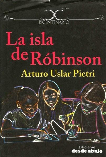 Libro: La isla de Róbinson - Autor: Arturo Uslar Pietri - Isbn: 9789588454252