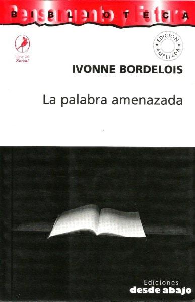 Libro: La palabra amenazada - Autor: Ivonne Bordelois - Isbn: 9588093570
