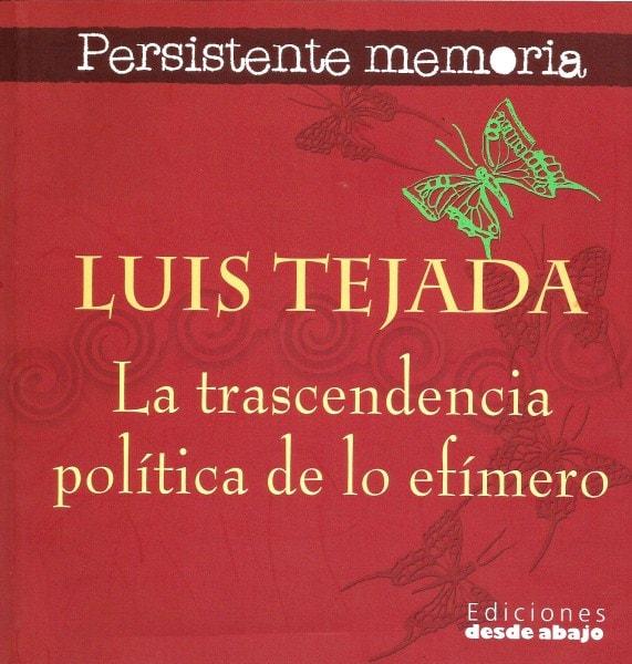 Libro: La trascendencia política de lo efímero - Autor: Luis Tejada - Isbn: 9588093600