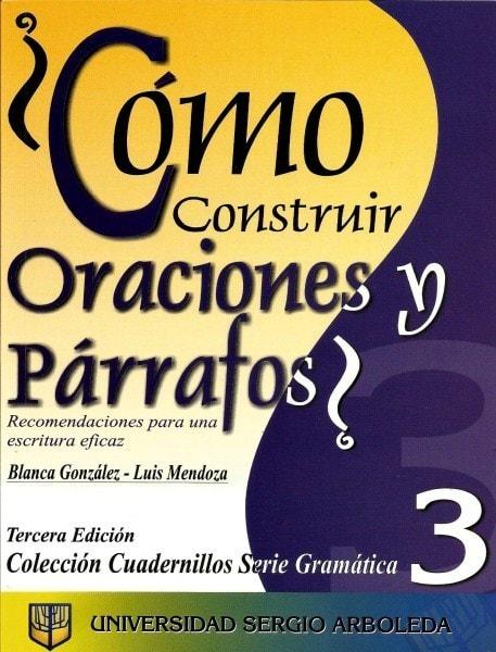 ¿cómo construir oraciones y párrafos? #3 - Blanca Yaneth González Pinzón - 9789588200910