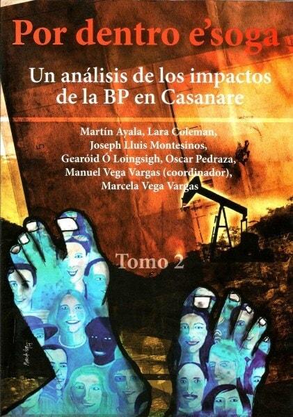 Libro: Por dentro e'soga. Tomo 2. Un análisis de los impactos de la bp en casanere - Autor: Martín Ayala - Isbn: 9789588454122