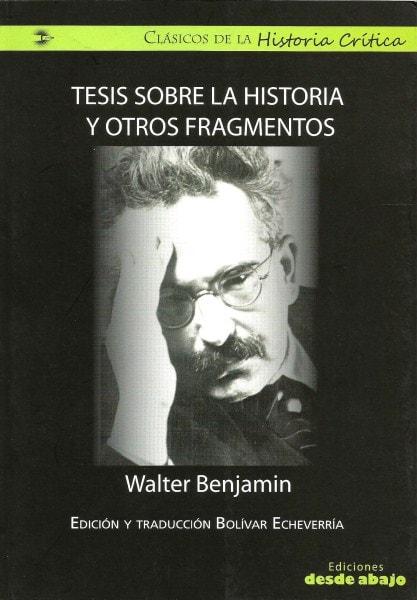 Libro: Tesis sobre la historia y otros fragmentos - Autor: Walter Benjamin - Isbn: 9789588454054