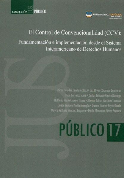 Libro: El control de convencionalidad (ccv): - Autor: Jaime Cubides Cárdenas - Isbn: 9789588934488