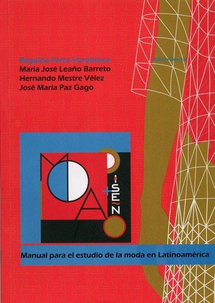 Libro: Manual para el estudio de la moda en latinoamerica - Autor: Reguina Parra Vorobiova - Isbn: 9789588433998