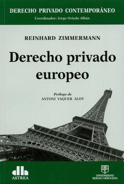 Libro: Derecho privado europeo - Autor: Reinhard Zimmermann - Isbn: 9789588987248