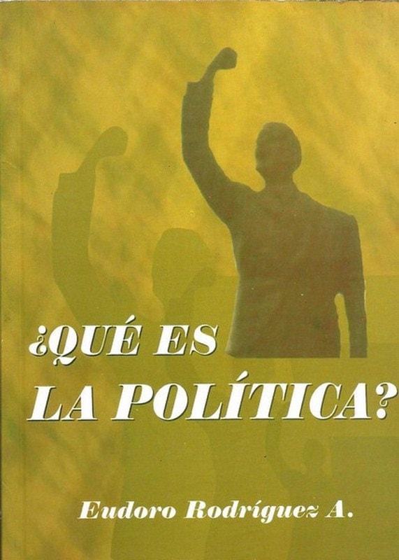 Libro: ¿qué es la política? - Autor: Eudoro Rodriguez Albarracin - Isbn: 958902355X