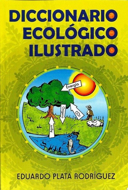 Libro: Diccionario ecológico ilustrado - Autor: Eduardo Plata Rodríguez - Isbn: 9589023568
